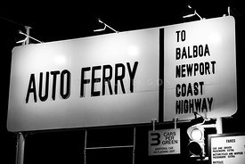 Auto Ferry Sign to Balboa Peninsula Newport Beach