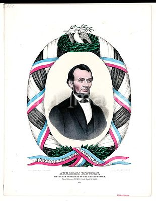 Abraham Lincoln, sixteenth President of the United States. Born February 12, 1809. Died April 15, 1865