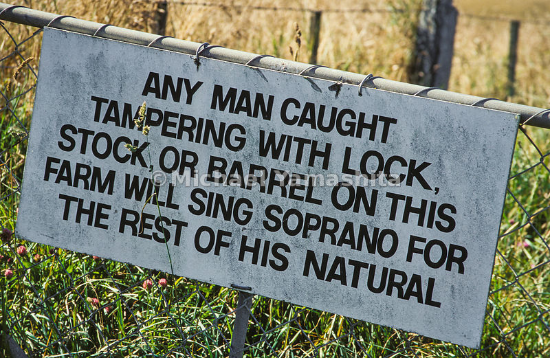 Any man caught tampering with lock, stock or barrel on this farm will sing soprano for the rest of his natural
