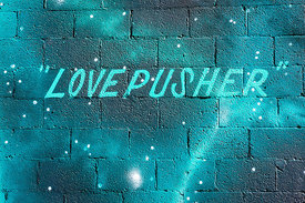 Love pusher.