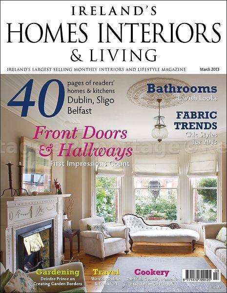 Cover Story Irelands Homes Interiors and Living  March 2013