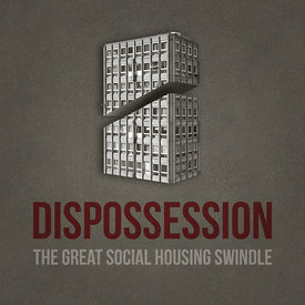 Dispossession: The Great Social Housing Swindle - Extended Trailer