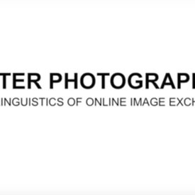 After Photography: The Linguistics of Online Image Exchange | Charlie White |