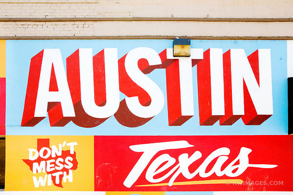 AUSTIN DON'T MESS WITH TEXAS SIXTH STREET HISTORIC SIGN MURAL