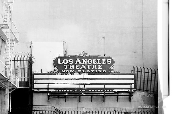 HISTORIC LOS ANGELES THEATRE LOS ANGELES CALIFORNIA BLACK AND WHITE